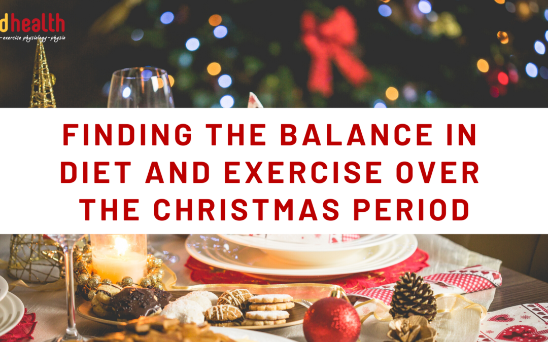 Finding the Balance in Diet and Exercise Over the Christmas Period