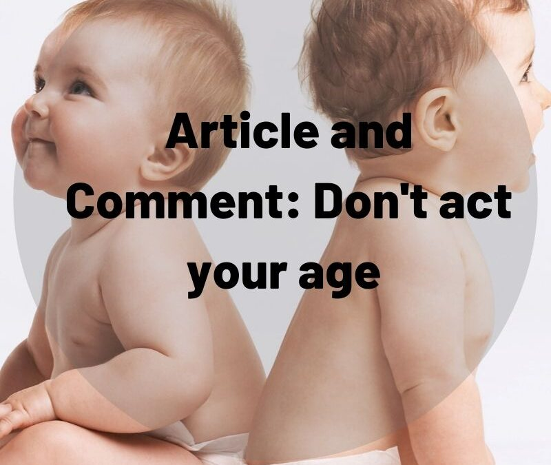 Article and comment- don't act your age