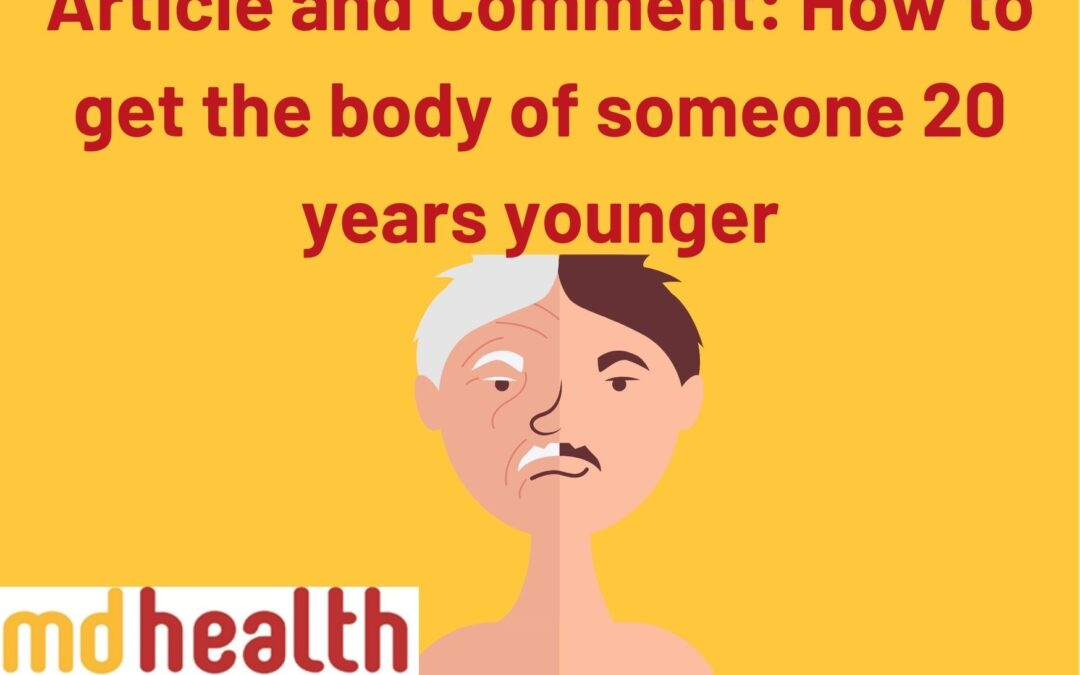 Article and comment – How to get the body of someone 20 years younger